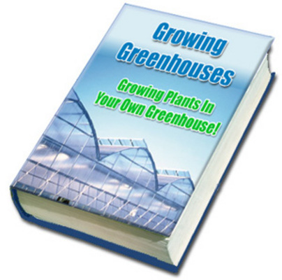 Product picture All About Greenhouse Growing! PLR
