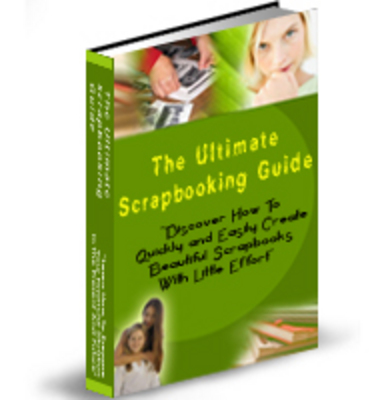 Product picture The Ultimate Scrapbooking Guide PLR