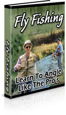 Product picture FLY FISHING  LEARN TO ANGLE LIKE THE PROS PLR
